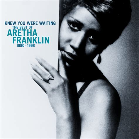 the best of aretha franklin aretha franklin knew you were waiting the best of aretha