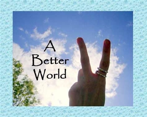 better world a better world the world in a garden bc family