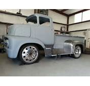 1956 Ford COE Custom Pickup Project