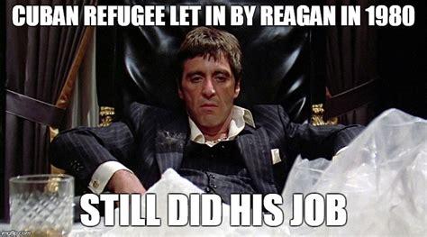 Scarface Meme - image tagged in funny memes scarface cuban politics