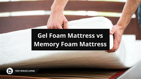 Memory Foam Vs Gel Foam Mattress by Gel Foam Mattress Vs Memory Foam Mattress Tiny Spaces Living
