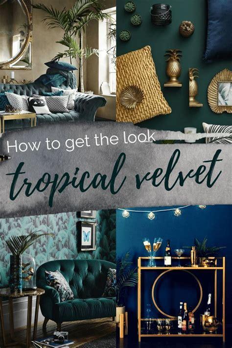 Holen Sie Sich Den Look Tropical Velvet Luxe Holen