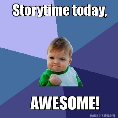 Memes Today - meme creator storytime today awesome meme generator at