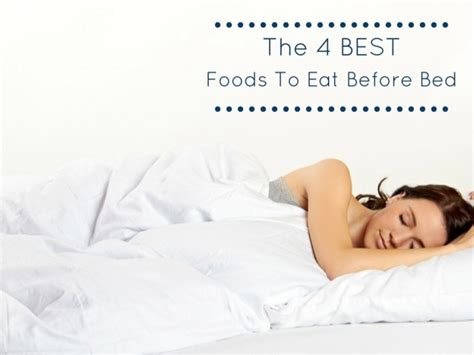 should i eat before bed the 4 best foods to eat before bed