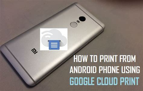 how to print from my android phone how to print from android phone using cloud print