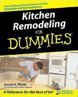 kitchen remodeling for dummies by donald r prestly