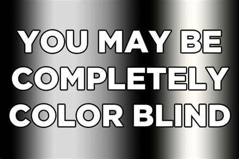 complete color blindness are you actually color blind
