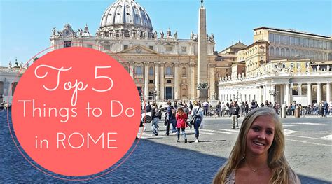 the best things to do in rome top 5 things to do in rome and journey