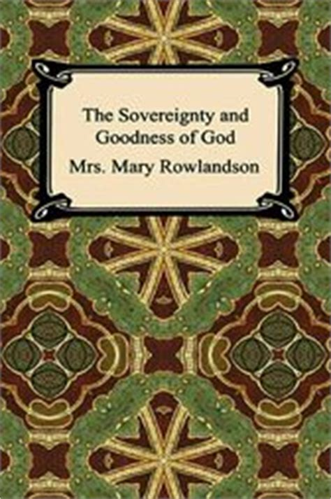 the sovereignty and goodness of god books the sovereignty and goodness of god ebook by mrs