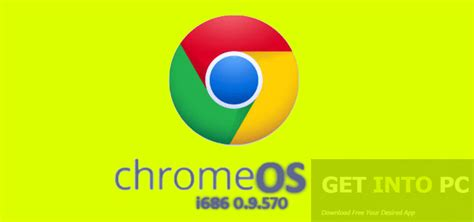 download chrome os full version chrome os i686 0 9 570 iso free download