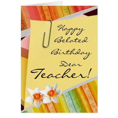 Happy Belated Birthday E Card Happy Belated Birthday Teacher Greeting Card Zazzle
