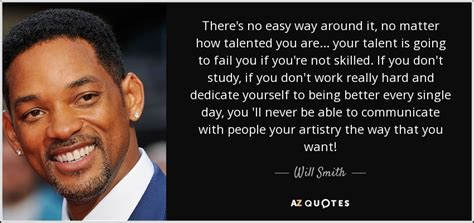 Smith Is Easy On The by Will Smith Quote There S No Easy Way Around It No Matter