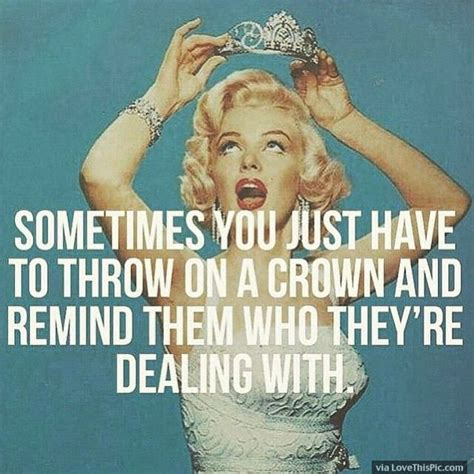Crown Meme - sometimes you just have to throw on your crown and remind