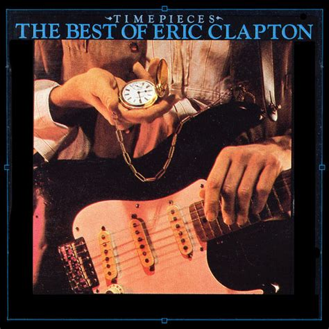 best of eric clapton eric clapton time pieces