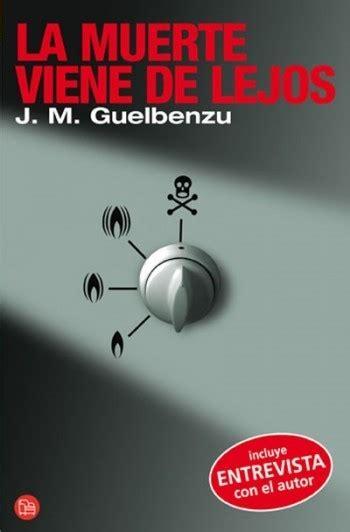 la muerte viene de lejos guelbenzu jos 201 mar 205 a sinopsis del libro rese 241 as criticas