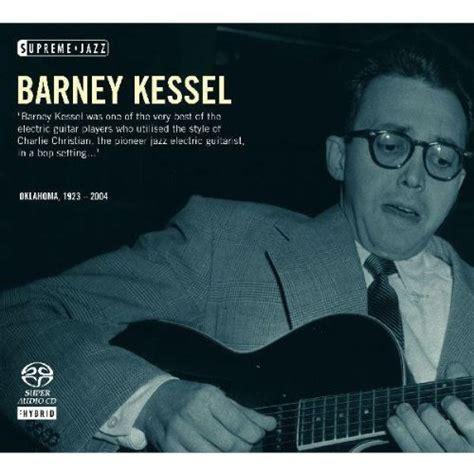 barney kessel a jazz legend release supreme jazz barney kessel by barney kessel
