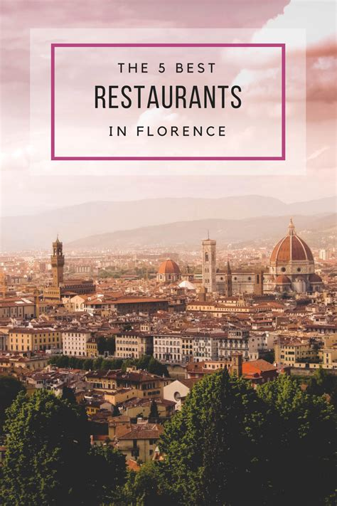 best restaurant in firenze 5 restaurants you need to visit in florence italy
