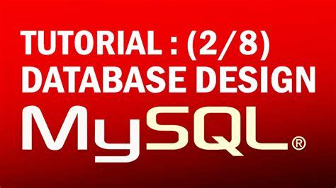 database design tutorial youtube mysql tutorial for beginners 2 8 database design youtube