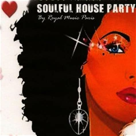 house party music list royal music paris soulful house party mp3 album the dj list