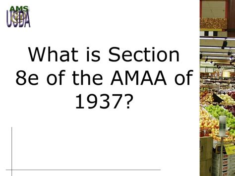What S Section 8 by Ppt Agricultural Marketing Service Section 8e