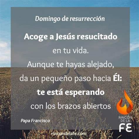 el domingo de las frases de domingo de resurrecci 243 n rinc 243 n de la fe