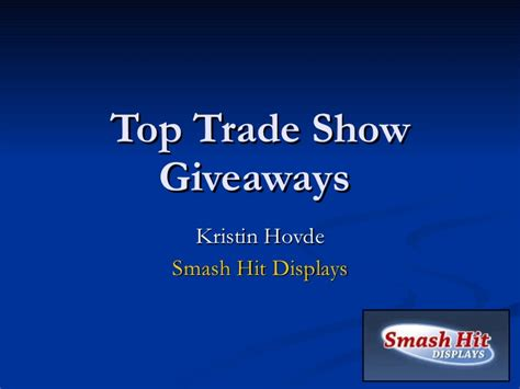 Presentation Giveaways - top trade show giveaways