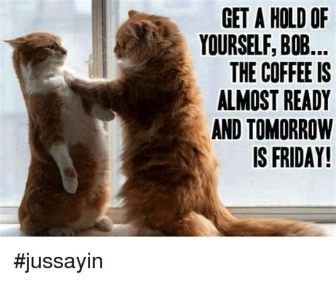 Tomorrow Is Friday Meme - 25 best memes about tomorrow is friday tomorrow is