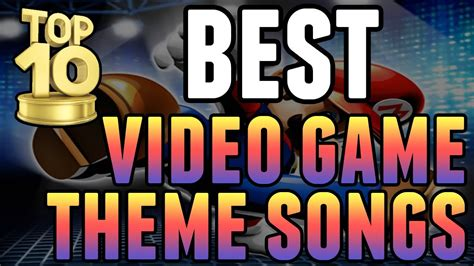 top 10 themes of games best video game theme songs of all time quot top ten quot gaming