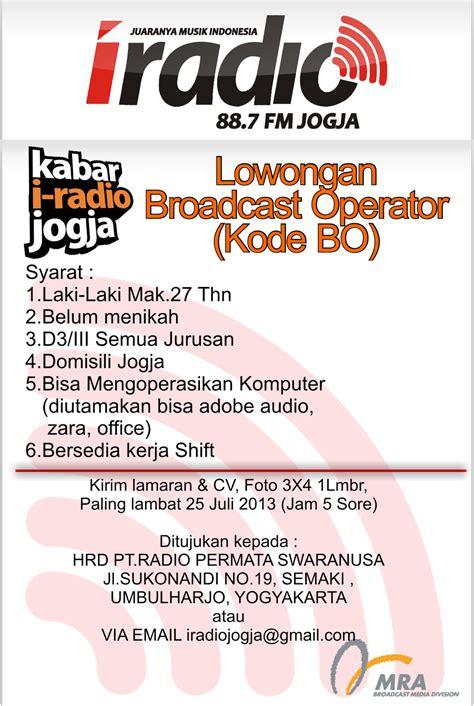 lowongan kerja operator design lowongan kerja broadcast operator soresore i radio jogja