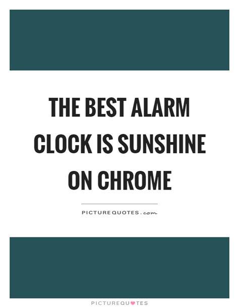 chrome quotes alarm clock quotes sayings alarm clock picture quotes