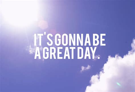 great day its a wonderful day quotes quotesgram