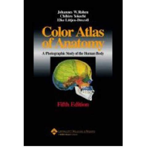 color atlas of anatomy color atlas of anatomy johannes w rohen 9780781731942