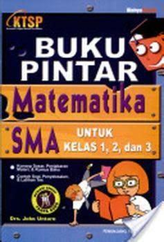 buku pintar matematika sma untuk kelas 1 2 dan 3 buku gratis