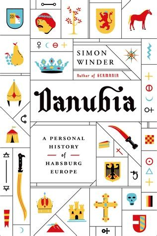 danubia a personal history danubia a personal history of habsburg europe by simon winder