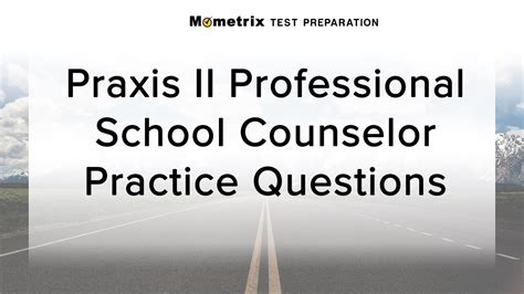 praxis school counseling free praxis ii professional school counselor practice test