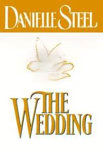 Pdf Wedding Novel Danielle Steel by Fiction Book Review The Wedding By Danielle Steel Author
