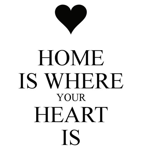 home is where the heart is home is where your heart is poster home keep calm o matic