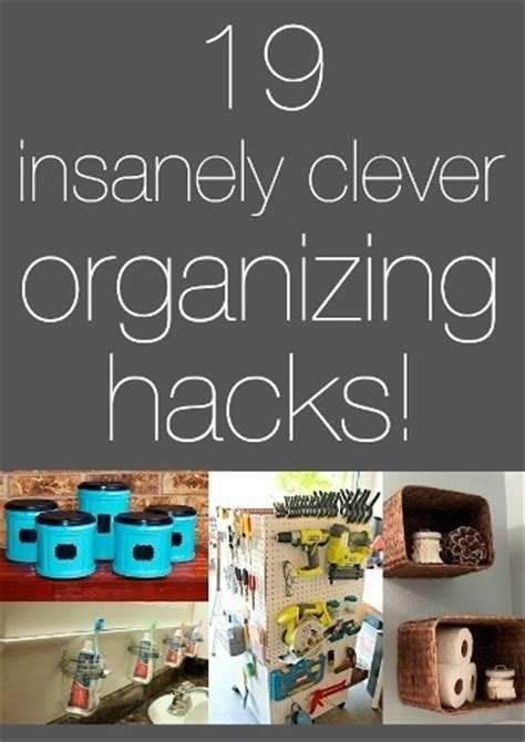 life hacks for home organization 19 insanely clever organizing hacks