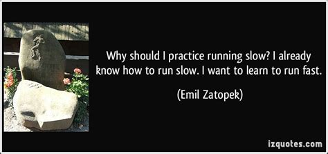 enlightened running how to run faster longer books quotes by emil zatopek like success