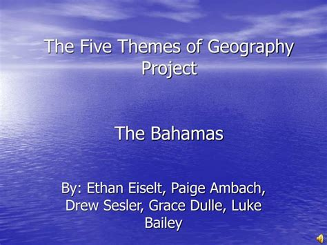 5 Themes Of Geography Bahamas | ppt the five themes of geography project the bahamas