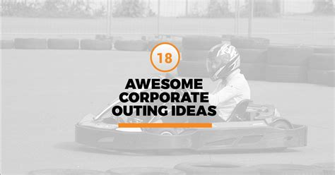 outing ideas eighteen awesome corporate outing ideas
