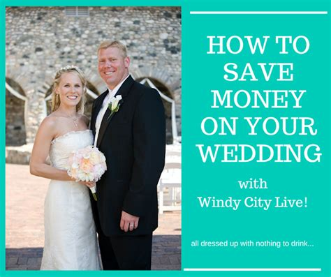 How To Save Money On A Wedding by How To Save Money On Your Wedding With Windy City Live