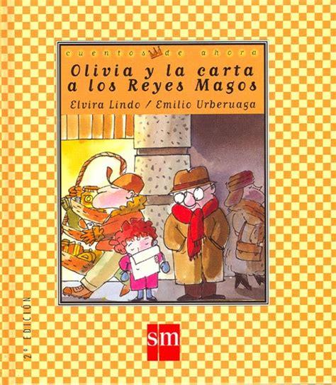 cuentos de ahora olivia 843485287x libros de ni 241 os y j 243 venes quot olivia y la carta a los reyes magos quot