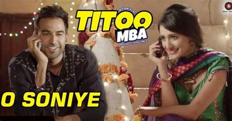 Titoo Mba Songs by O Soniye Lyrics Arijit Singh S Titoo Mba Songs On Lyric