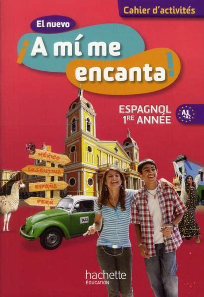 libro espagnol cahier dactivits pour livre espagnol 4 232 me 1 232 re ann 233 e cahier d activit 233 s
