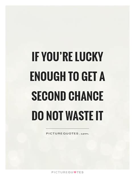 A Lucky Second Chance second chance quotes sayings second chance picture