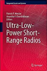 ultra low power integrated circuits ultra low power range radios integrated circuits and systems p mercier
