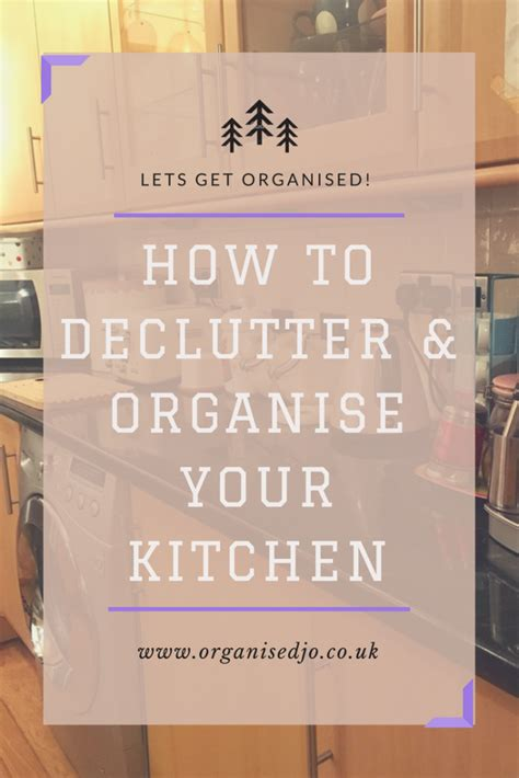 how to declutter kitchen how to declutter organise your kitchen organised jo