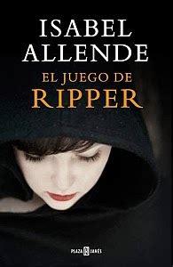 el juego de ripper 0804171653 el juego de ripper isabel allende ed plaza jan 233 s libros m 225 s vendidos
