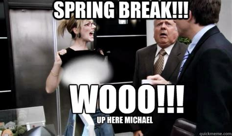 Teacher Spring Break Meme - teacher spring break meme spring break wooo up here